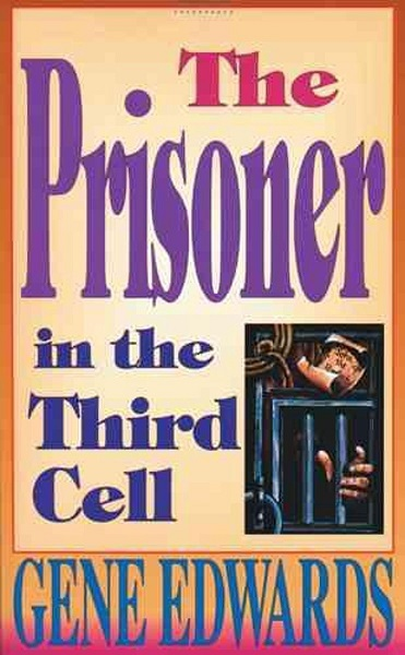 The Prisoner in the Third Cell Gene Edwards 0842350233 9780842350235