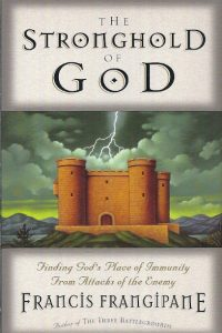 The Stronghold of God Francis Frangipane