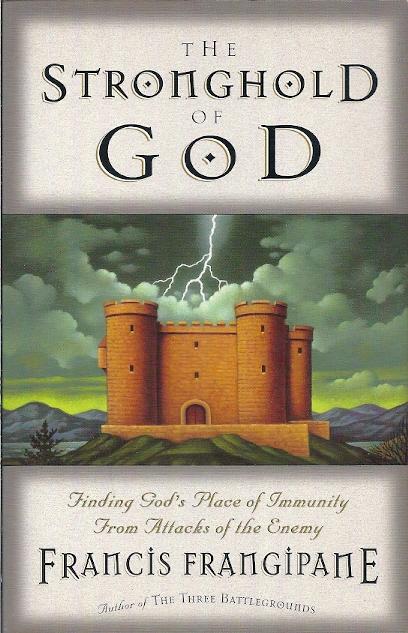 The Stronghold of God Francis Frangipane