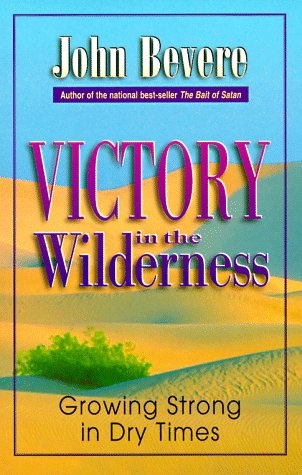 Victory in the wilderness John Bevere 0963317601 9780963317605