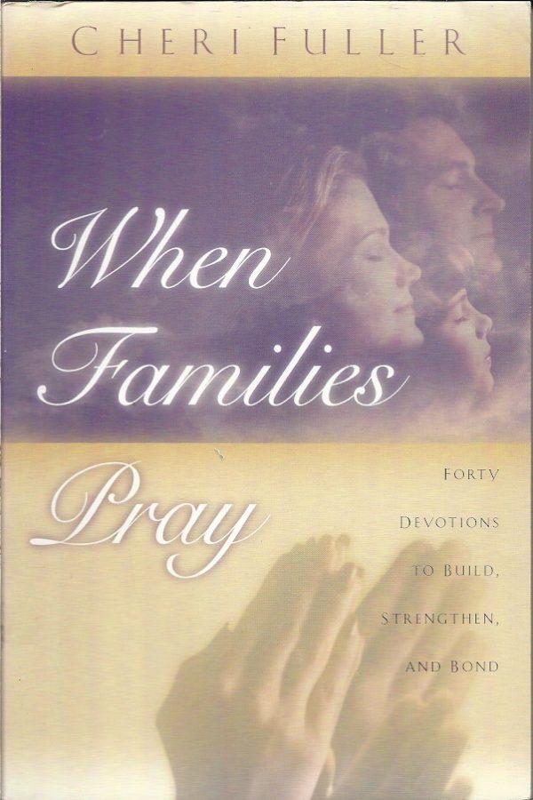 When Families Pray Cheri Fuller