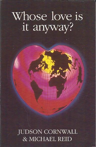 Whose Love Is It Anyway Judson Cornwall Michael Reid