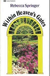 Within Heavens Gates Rebecca Ruter Springer