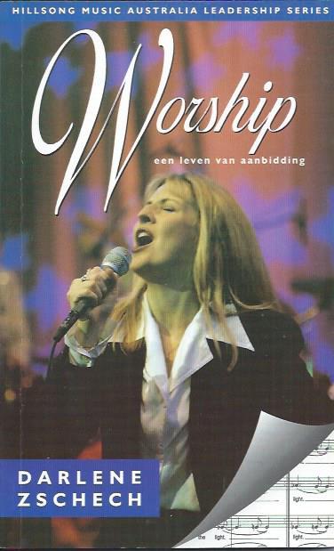 Worship-een leven van aanbidding-Darlene Zschech-9061360374