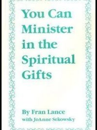 You Can Minister in the Spiritual Gifts  096239081X