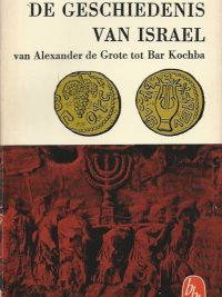 De geschiedenis van Israel van Alexander de Grote tot Bar Kochba Prof A J Bronkhorst Bibliotheek van boeken bij den Bijbel 35