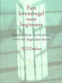 Een levensregel voor beginners Wil Derkse 21eDruk