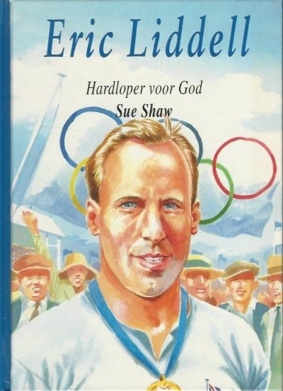 Eric Liddell Hardloper voor God Sue Shaw 9050304060 9789050304061