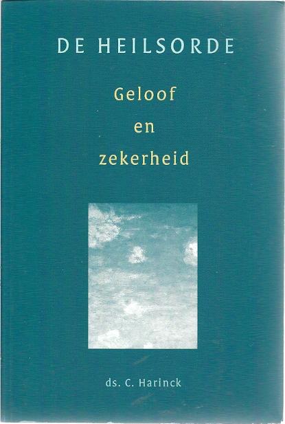 Geloof en zekerheid De Heilsorde Ds. C. Harinck
