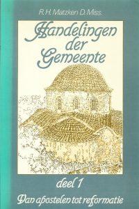 Handelingen der Gemeente Van apostelen tot reformatie deel 1 R.H. Matzken D. Miss 9024226252 9789024226252