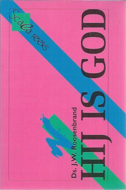 Hij is God-Ds. J.W. Roosenbrand-9060159780