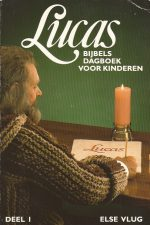 Lucas, Bijbels dagboek voor kinderen Deel 1-Else Vlug-9073058058