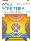 Sola Scriptura wegwijzer bij het Bijbellezen deel 1