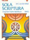 Sola Scriptura wegwijzer bij het Bijbellezen deel 2