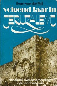 Volgend jaar in Jeruzalem Evert van de Poll 9060671961 9789060671962