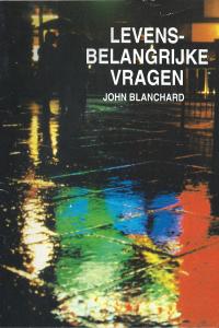 Levensbelangrijkevragen John Blanchard
