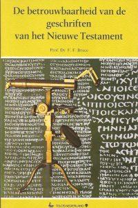 De betrouwbaarheid van de geschriften van het Nieuwe Testament-Prof.Dr. F.F. Bruce-9032495011