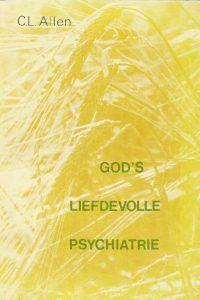 Gods liefdevolle psychiatrie C.L. Allen