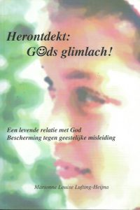 Herontdekt Gods glimlach een levende relatie met God bescherming tegen geestelijke misleiding Marionne Louise Lufting Heijna 9076585016 9789076585017