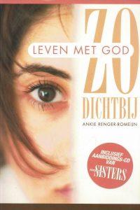Zo Dichtbij leven met God Ankie Renger Romeijn 9063535236