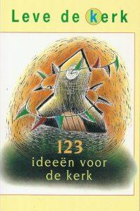 Leve de kerk 123 ideeen voor de kerk
