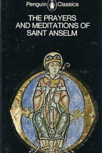 The Prayers and Meditations of Saint Anselm
