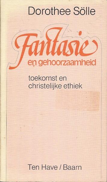 Fantasie en gehoorzaamheid Dorothee Sölle ISBN 9025941559