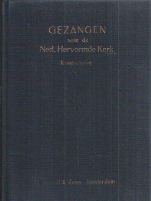 Gezangen voor de Nederlandsche Hervormde Kerk-Kooruitgave Deel 2-Gezangen-1938