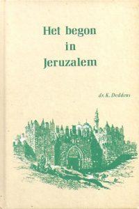 Het begon in Jeruzalem - Dr. K. Deddens