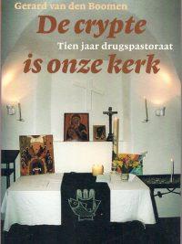 De Crypte is onze kerk Tien jaar drugspastoraat