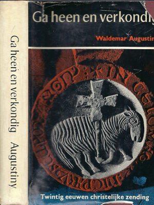 Ga heen en verkondig twintig eeuwen christelijke zending Kaft