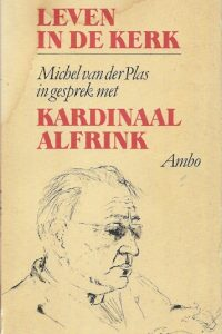 Leven in de Kerk Kardinaal Alfrink