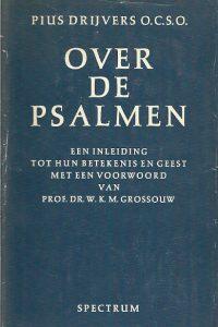 Over de Psalmen een inleiding tot hun betekenis en geest
