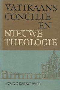 Vatikaans concilie en nieuwe theologie Dr G C Berkouwer