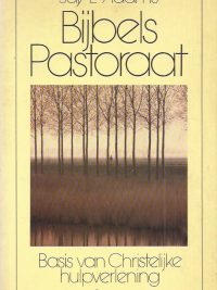 Bijbels Pastoraat Basis van christelijke hulpverlening Jay E Adams 9029707194