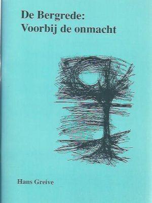 De Bergrede, voorbij de onmacht-Hans Greive-9023995104