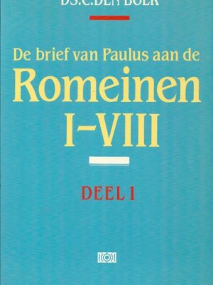 De brief van Paulus aan de Romeinen I VIII deel 1