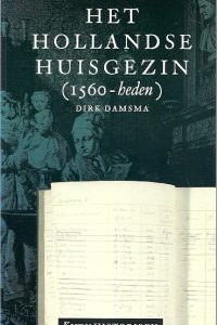 Het Hollandse huisgezin 1560 heden
