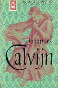 Johannes Calvijn zijn leven en zijn werk