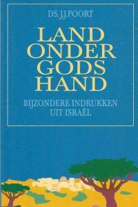 Land onder Gods Hand Bijzondere indrukken uit Israel
