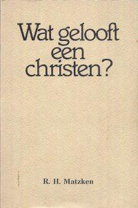 Wat gelooft een Christen