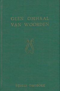 Geen omhaal van woorden bijbels dagboek A.G. Barkey Wolf groen