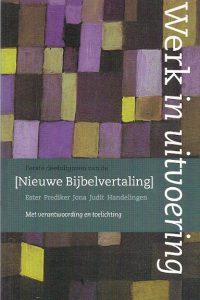 Werk in uitvoering Nieuwe bijbelvertaling 1998