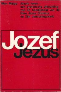 Jozef Jezus Jozefs leven een profetische afbeelding van de heerlijkheid van de Here Jezus Christus en Zijn verlossingswerk Wim Malgo Middernachtsroep