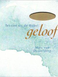 Geloof Teksten uit de Bijbel Marc van Dusseldorp