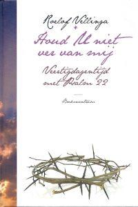 Houd U niet ver van mij veertigdagen tijd met Psalm 22