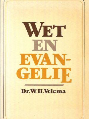 Wet en evangelie W.H. Velema