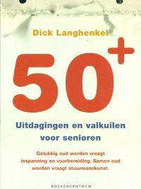 50 uitdagingen en valkuilen voor senioren Dick Langhenk