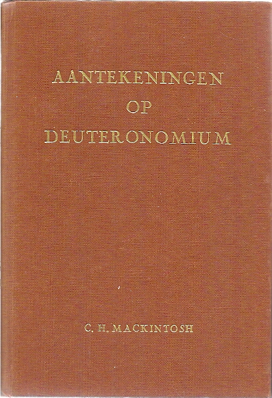 Aantekeningen op Deuteronomium C.H. Mackintosch