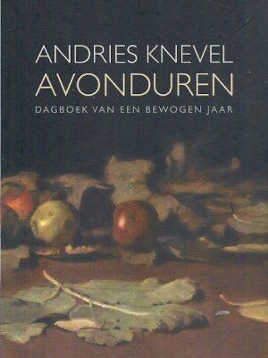 Avonduren Dagboek van een bewogen jaar Andries Knevel